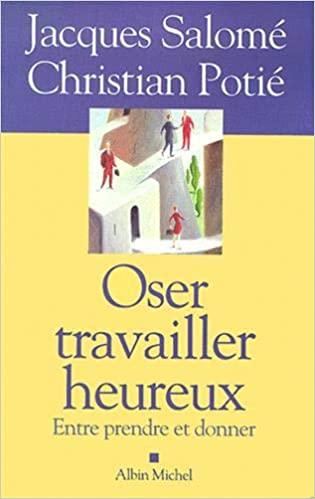 OSER TRAVAILLER HEUREUX
